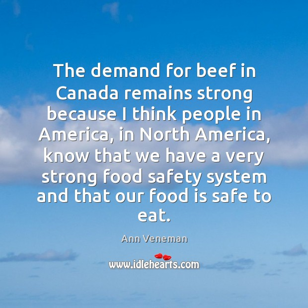 Image, The demand for beef in Canada remains strong because I think people