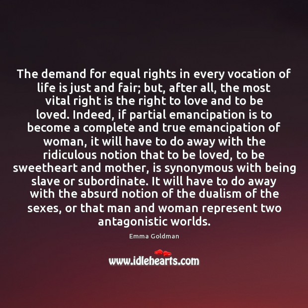 The demand for equal rights in every vocation of life is just Emma Goldman Picture Quote