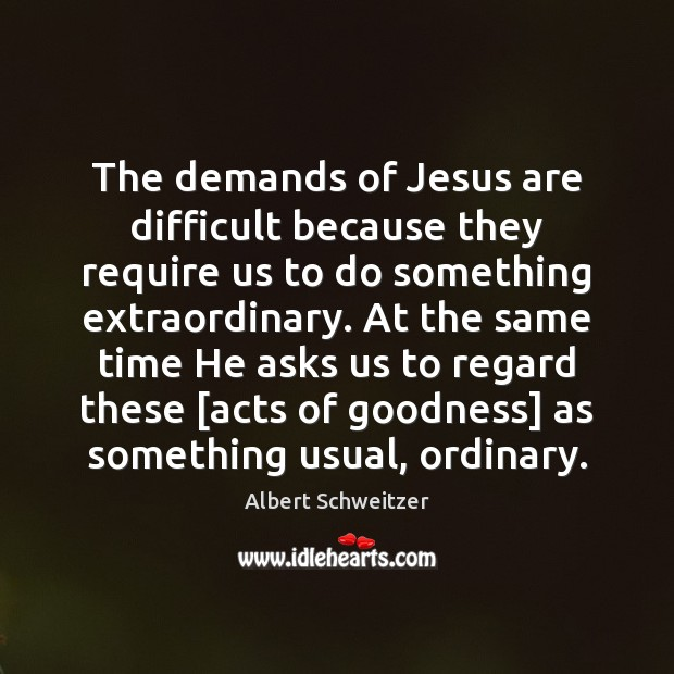 The demands of Jesus are difficult because they require us to do Image