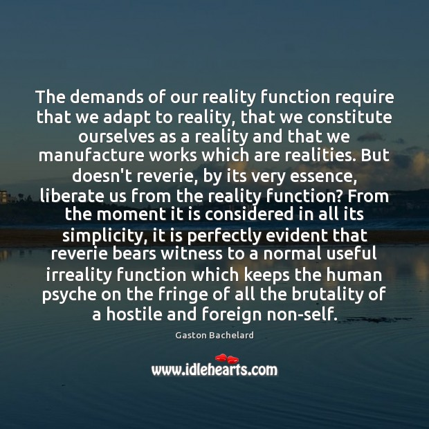 The demands of our reality function require that we adapt to reality, Liberate Quotes Image