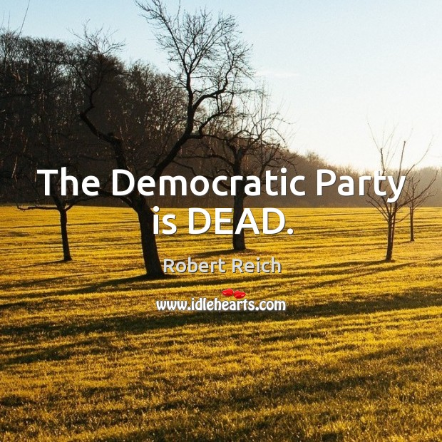 The Democratic Party is DEAD. Image