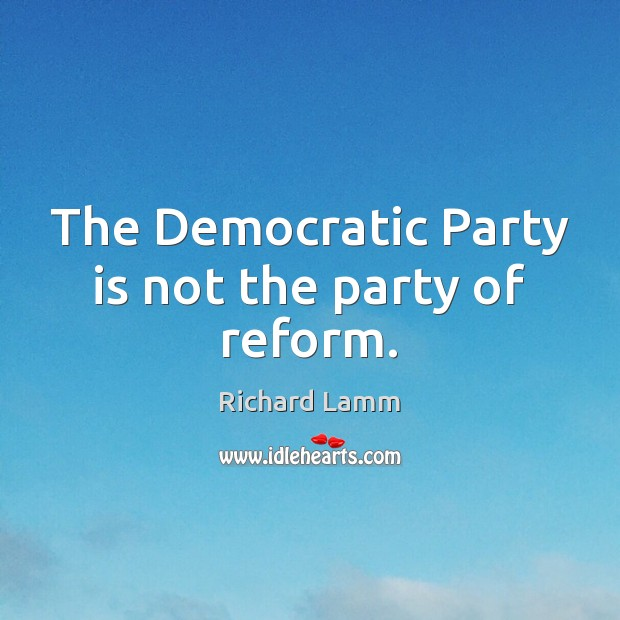 Image, The Democratic Party is not the party of reform.