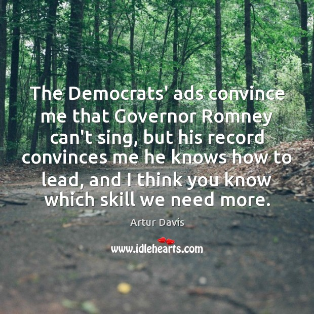 Image, The Democrats' ads convince me that Governor Romney can't sing, but his
