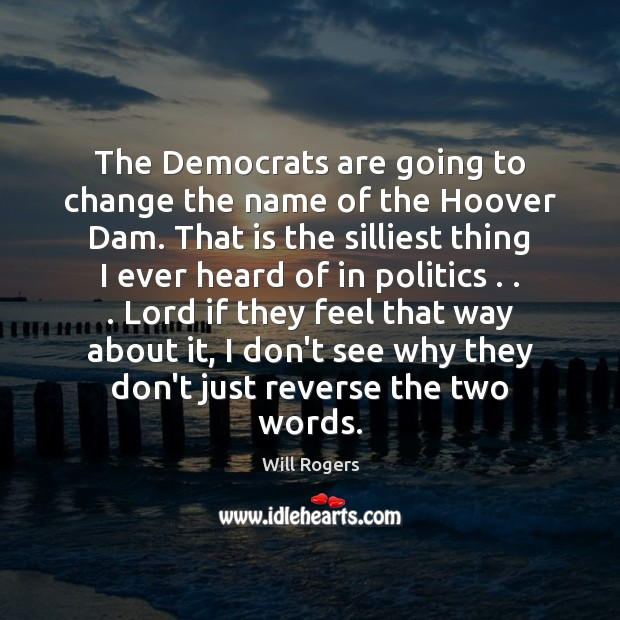 The Democrats are going to change the name of the Hoover Dam. Image