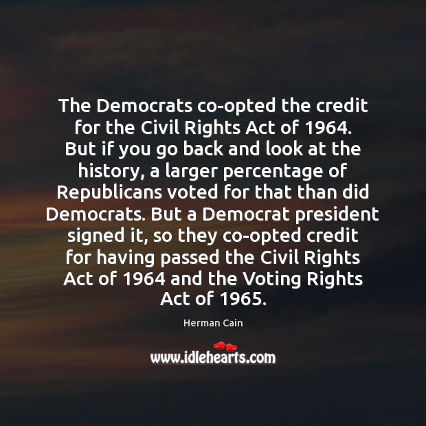 The Democrats co-opted the credit for the Civil Rights Act of 1964. But Vote Quotes Image