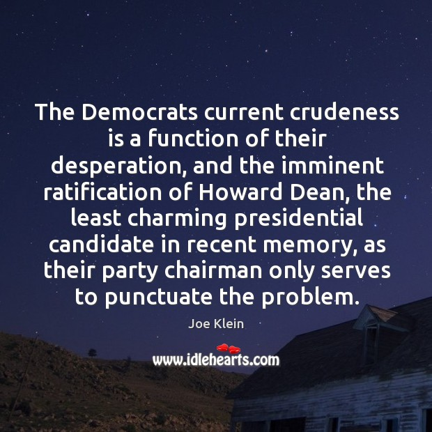 The Democrats current crudeness is a function of their desperation, and the Image