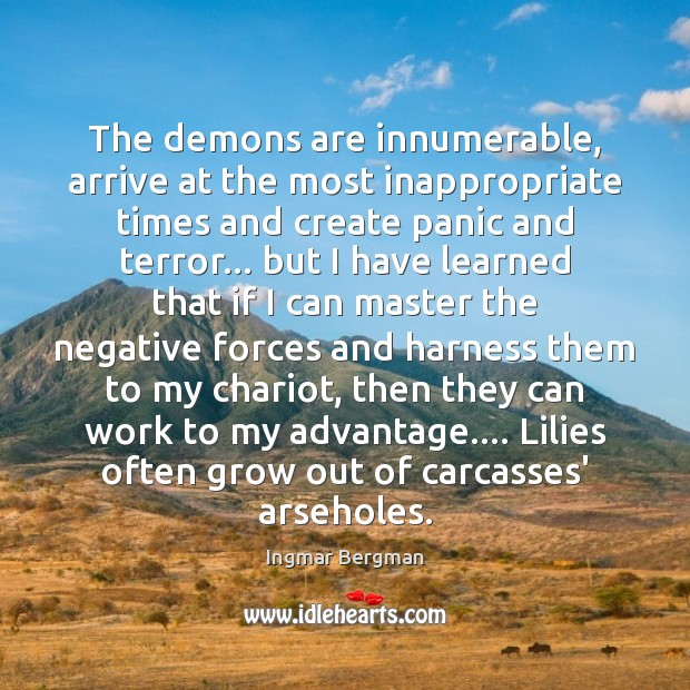 Image, The demons are innumerable, arrive at the most inappropriate times and create