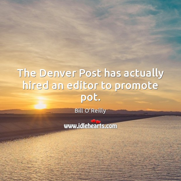 The Denver Post has actually hired an editor to promote pot. Image