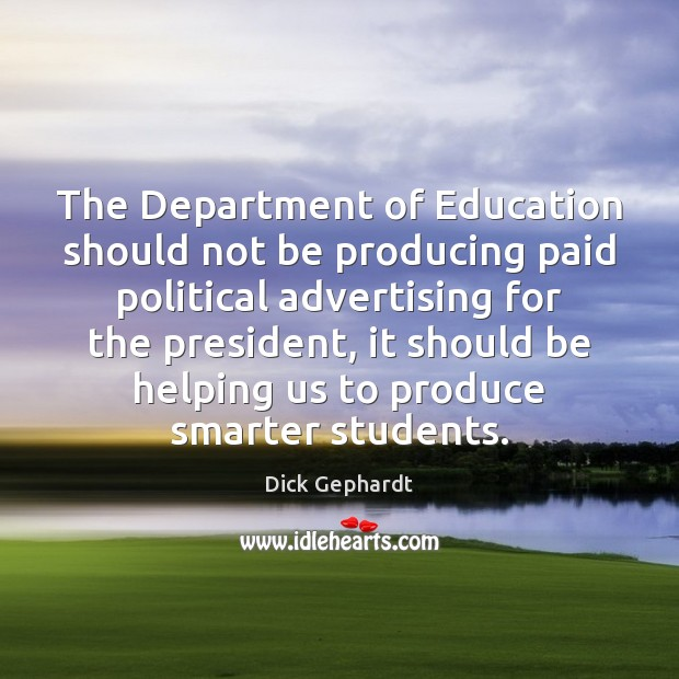 The Department of Education should not be producing paid political advertising for Image