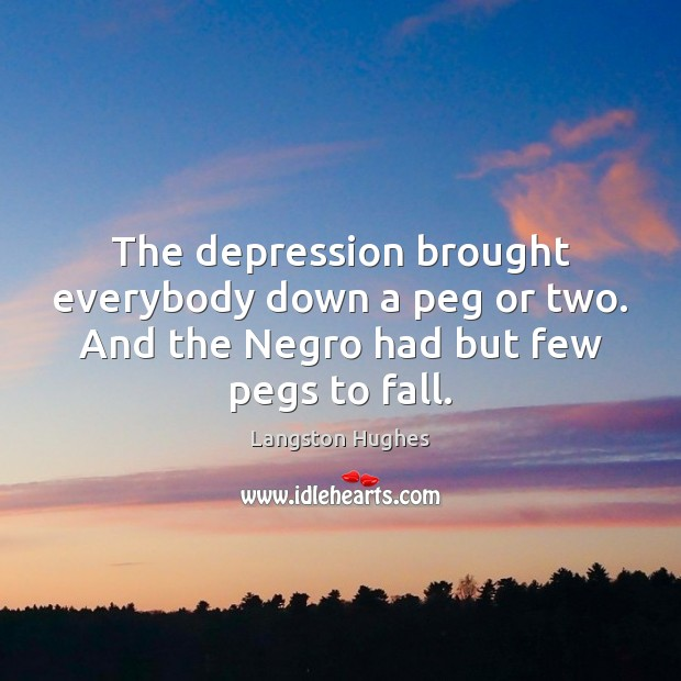 Image, The depression brought everybody down a peg or two. And the Negro