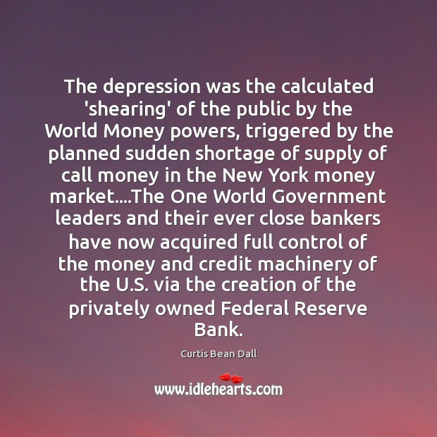 The depression was the calculated 'shearing' of the public by the World Image
