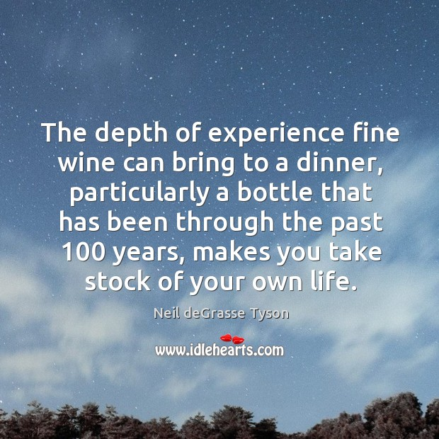 The depth of experience fine wine can bring to a dinner, particularly Image