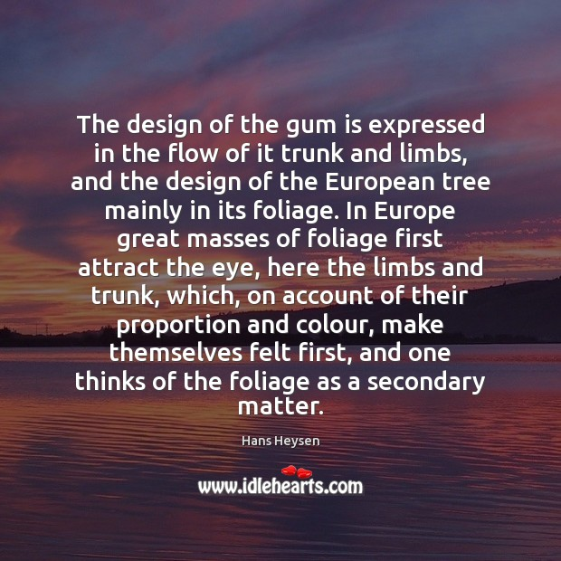 The design of the gum is expressed in the flow of it Image