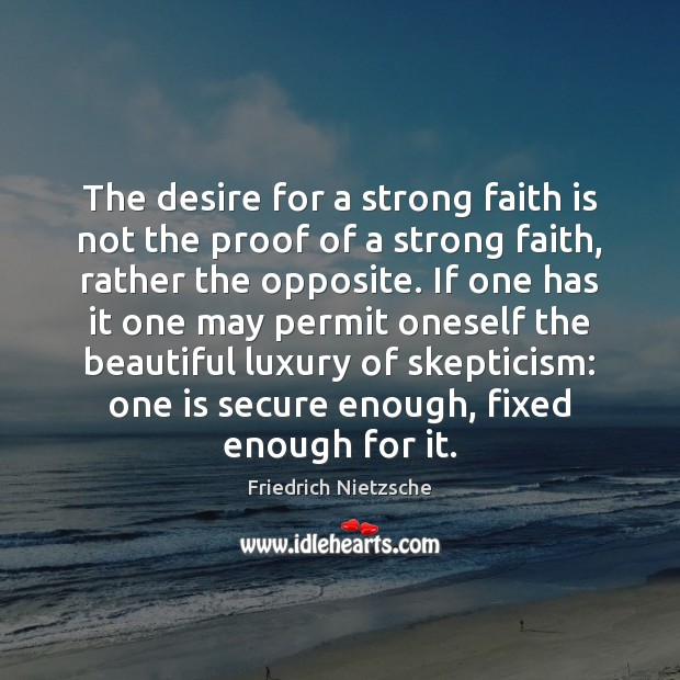 Image, The desire for a strong faith is not the proof of a