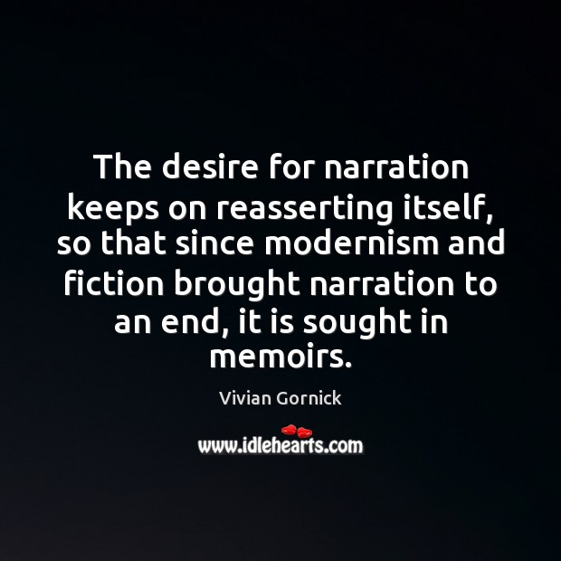 The desire for narration keeps on reasserting itself, so that since modernism Image