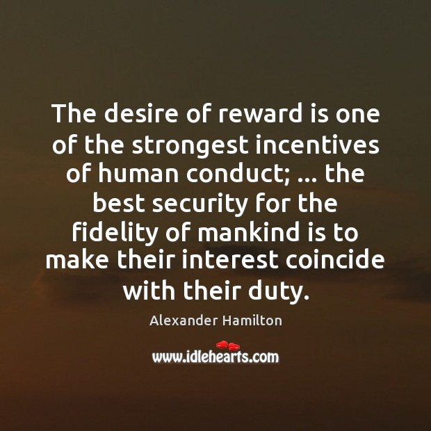 Image, The desire of reward is one of the strongest incentives of human
