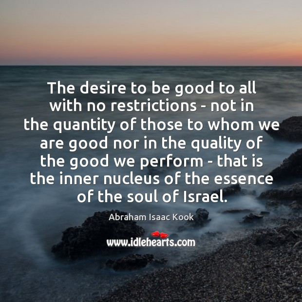 Image, The desire to be good to all with no restrictions – not