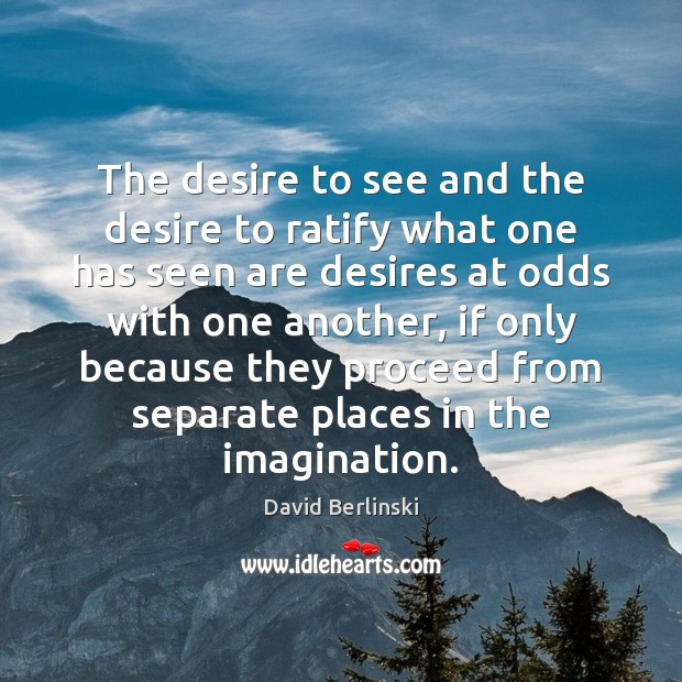 Image, The desire to see and the desire to ratify what one has