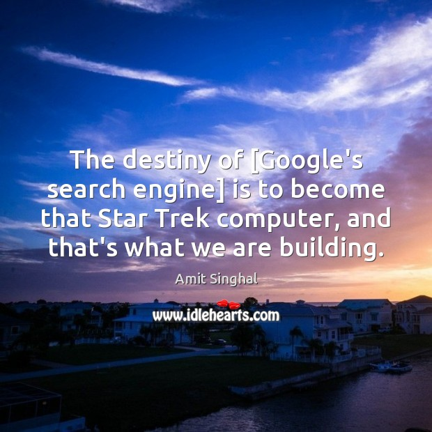 Image, The destiny of [Google's search engine] is to become that Star Trek