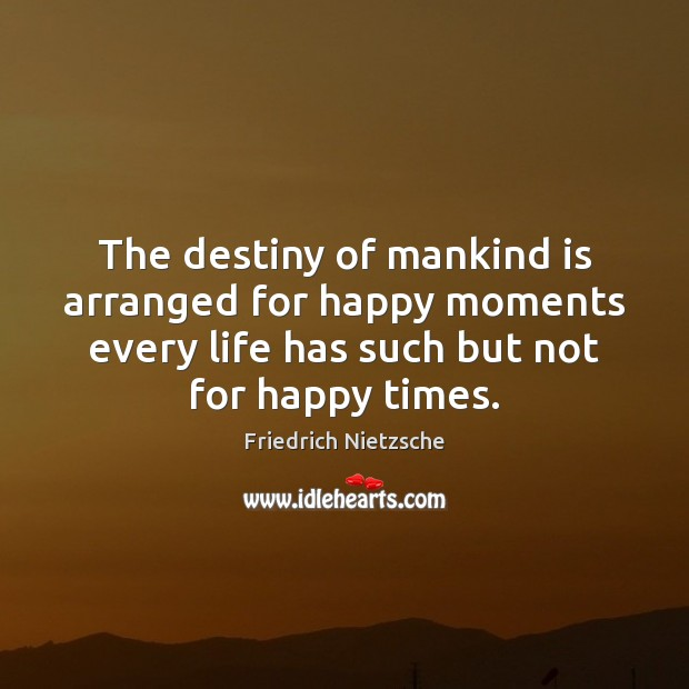 Image about The destiny of mankind is arranged for happy moments every life has
