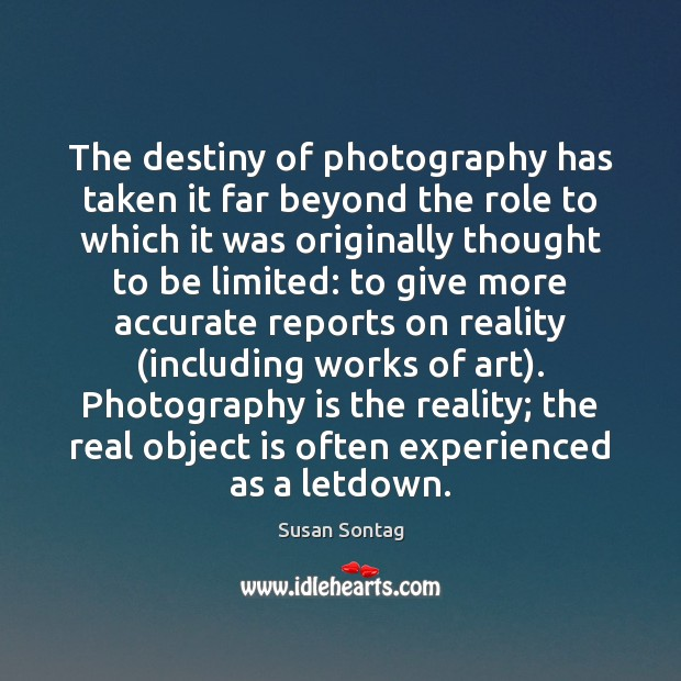 Image, The destiny of photography has taken it far beyond the role to