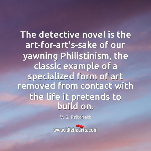 Image, The detective novel is the art-for-art's-sake of our yawning Philistinism, the classic