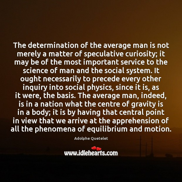 Image, The determination of the average man is not merely a matter of