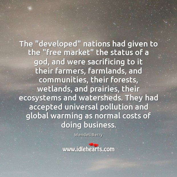 """The """"developed"""" nations had given to the """"free market"""" the status of Image"""