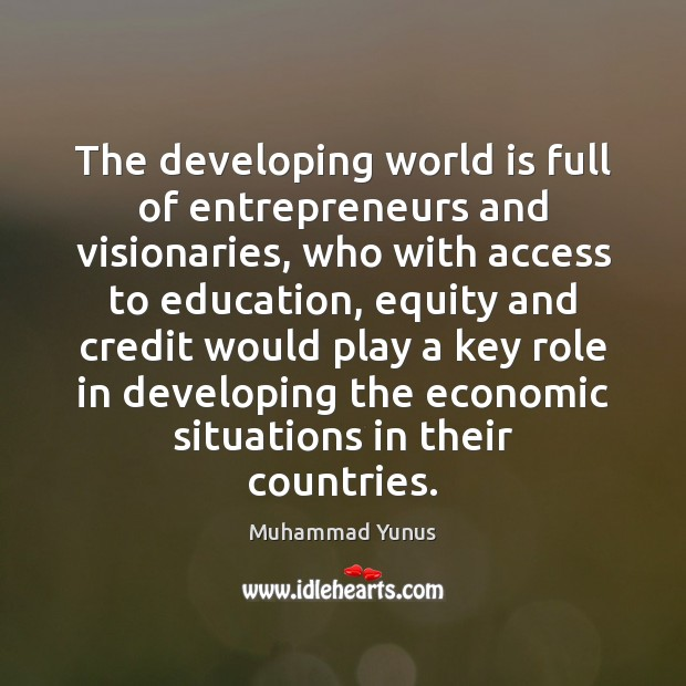 Image, The developing world is full of entrepreneurs and visionaries, who with access