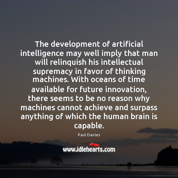 Image, The development of artificial intelligence may well imply that man will relinquish