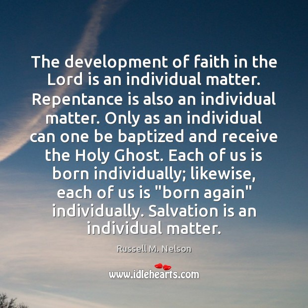 The development of faith in the Lord is an individual matter. Repentance Image