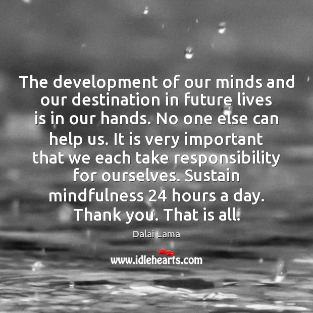 The development of our minds and our destination in future lives is Image