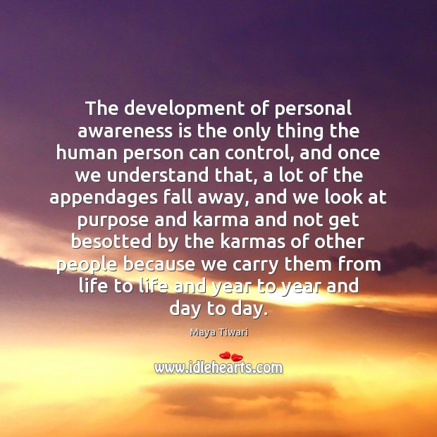 The development of personal awareness is the only thing the human person Karma Quotes Image