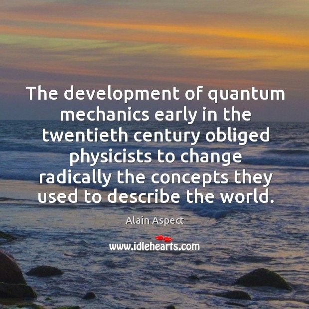 Image, The development of quantum mechanics early in the twentieth century obliged physicists