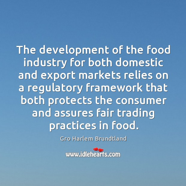 The development of the food industry for both domestic and export markets Image