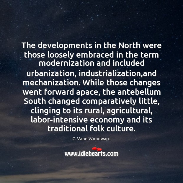 The developments in the North were those loosely embraced in the term Economy Quotes Image