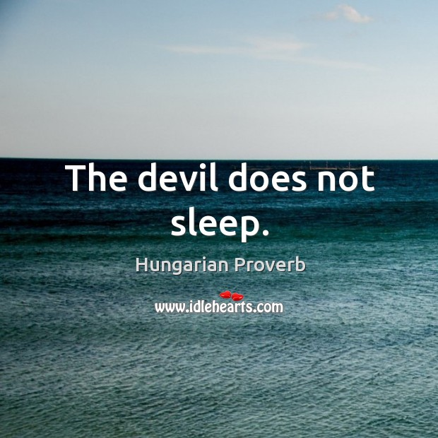 Image, The devil does not sleep.