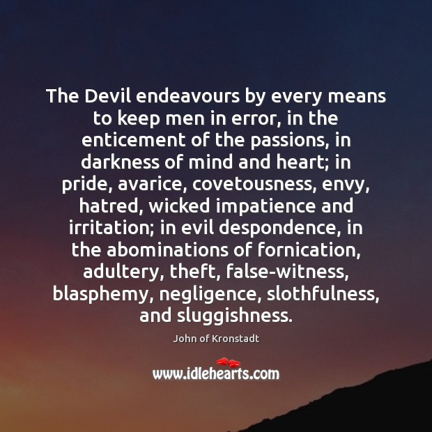 The Devil endeavours by every means to keep men in error, in John of Kronstadt Picture Quote