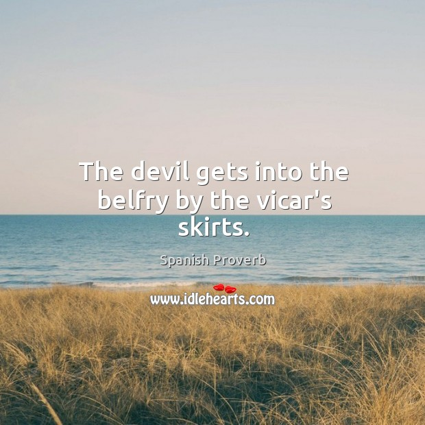 Image, The devil gets into the belfry by the vicar's skirts.