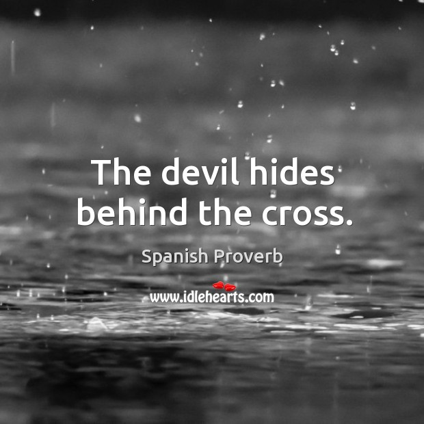 Image, The devil hides behind the cross.