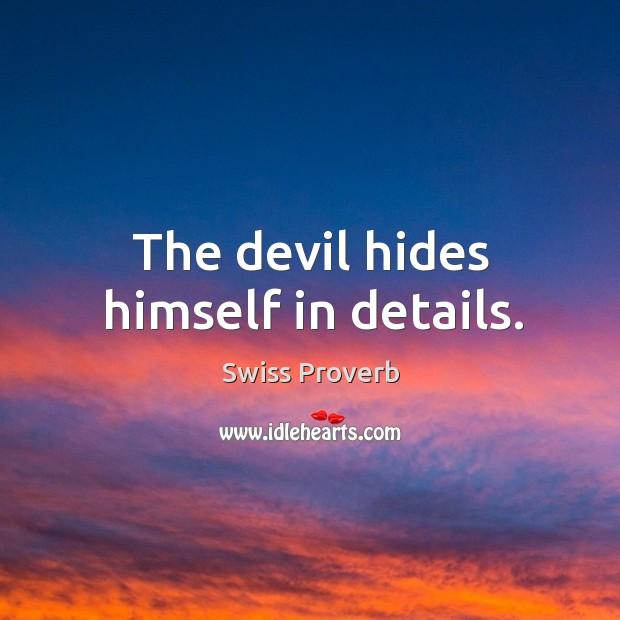 Image, The devil hides himself in details.