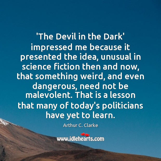 'The Devil in the Dark' impressed me because it presented the idea, Image
