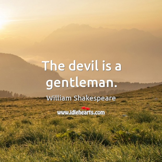 The devil is a gentleman. Image