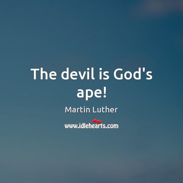 The devil is God's ape! Image