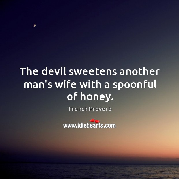 Image, The devil sweetens another man's wife with a spoonful of honey.