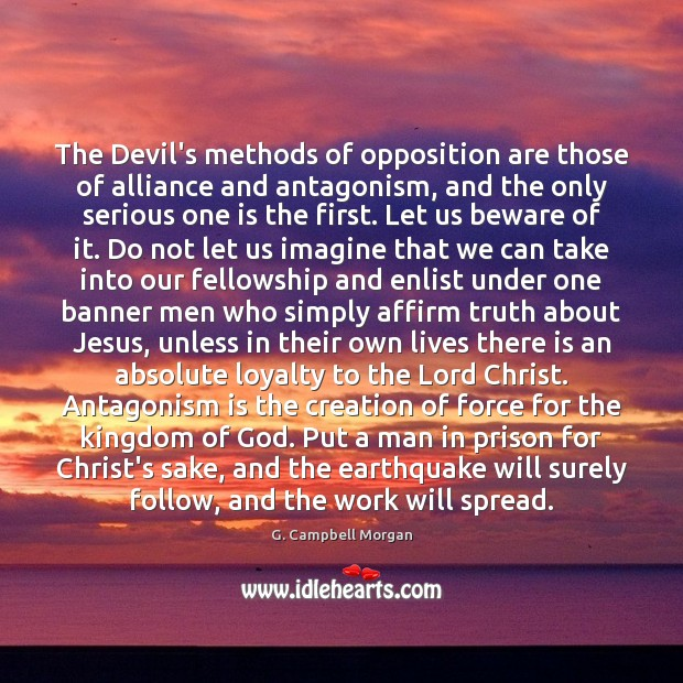 The Devil's methods of opposition are those of alliance and antagonism, and Image