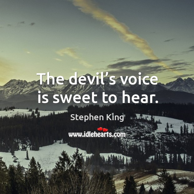 Image, The devil's voice is sweet to hear.