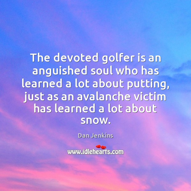 The devoted golfer is an anguished soul who has learned a lot Image