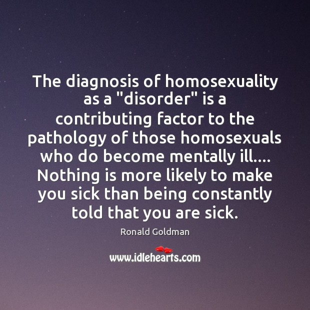 """The diagnosis of homosexuality as a """"disorder"""" is a contributing factor to Image"""