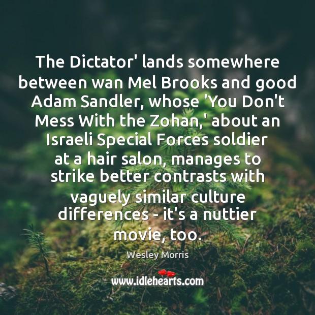 Image, The Dictator' lands somewhere between wan Mel Brooks and good Adam Sandler,